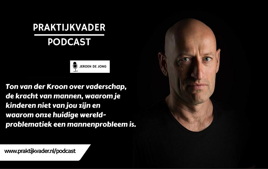 ton van der kroon praktijkvader podcast interview
