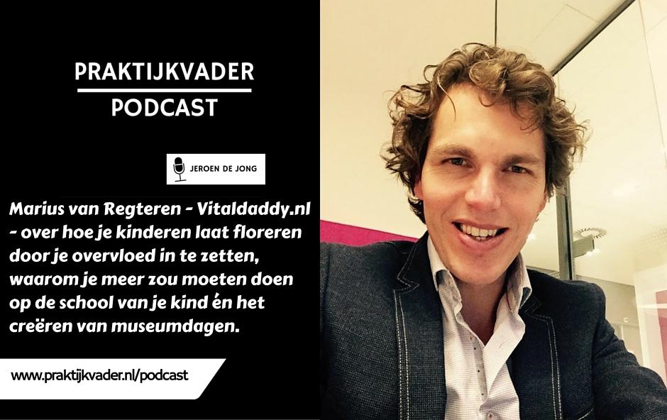 marius van regteren praktijkvader podcast vitaldaddy vitaldaddy.nl interview