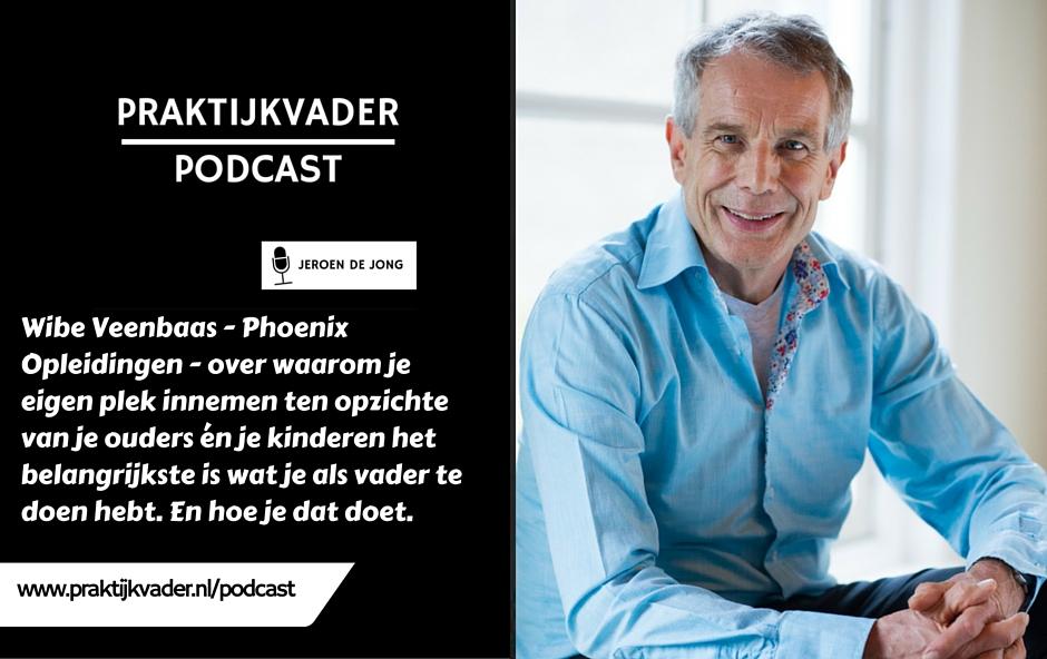 praktijkvader podcast wibe veenbaas interview vaderschap phoenix opleidingen jeroen de jong
