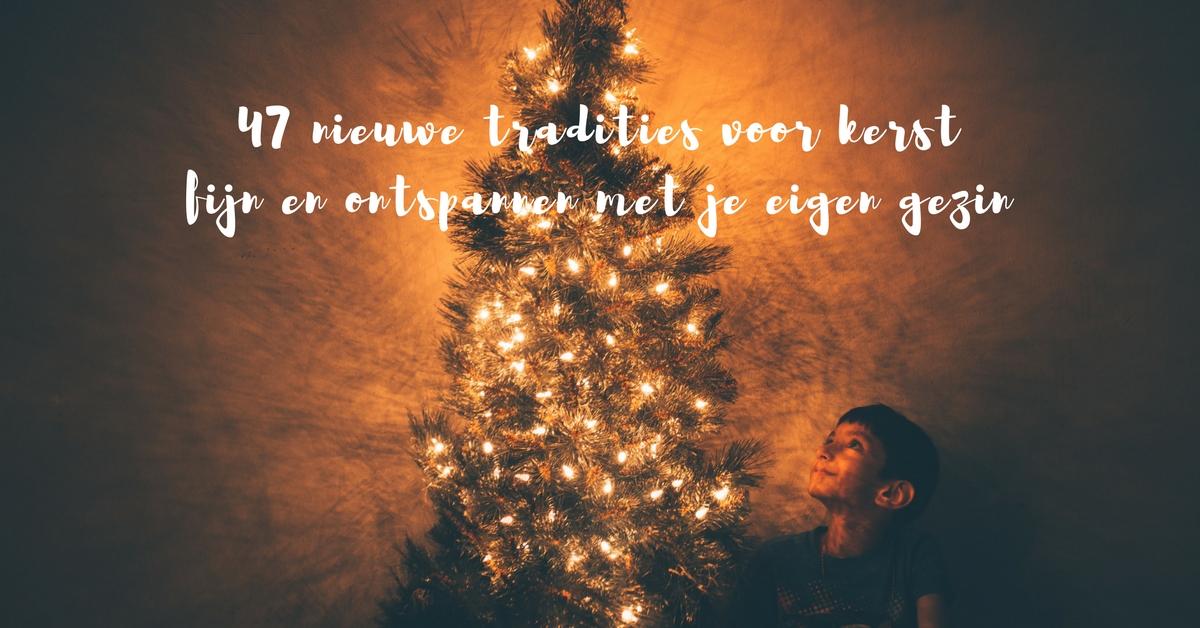 Nieuwe tradities voor een fijne kerst met je kinderen precies